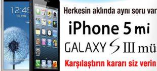 Samsung mu daha iyi iPhone mu?