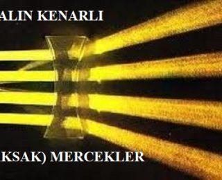 Işığın Kırılması ve Mercekler-3: Kalın Kenarlı Mercekler